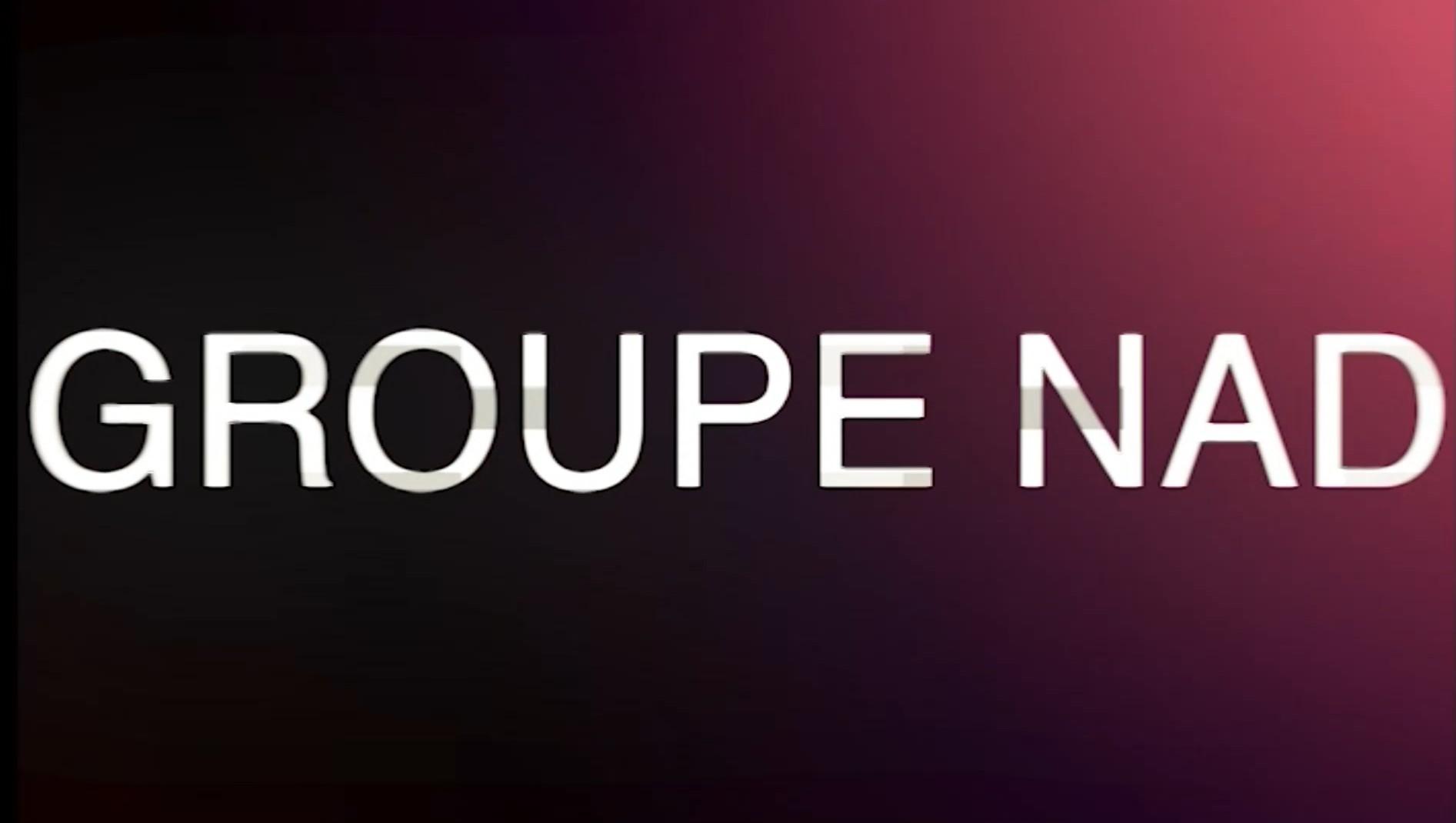 Vidéo Groupe NAD